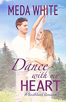 Dance With My Heart: A Southland Romance (Southland Romances Book 2) by [White, Meda]