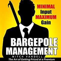 Bargepole Management: Minimal Input - Maximum Gain