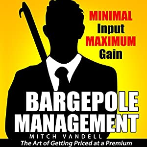 Bargepole Management: Minimal Input - Maximum Gain Audiobook