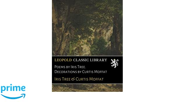 Poems By Iris Tree Decorations By Curtis Moffat Amazones