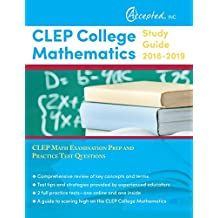 CLEP College Mathematics Study Guide 2018-2019: CLEP Math Examination Prep and Practice Test Questions