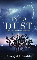 Into Dust: The Thunderbird Chronicles (Volume 1)