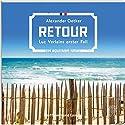 Retour (Luc Verlain 1) Hörbuch von Alexander Oetker Gesprochen von: Alexander Oetker