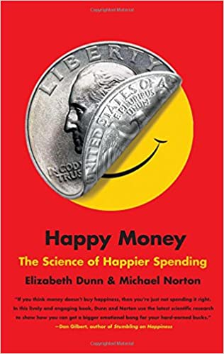 Happy Money. The Science of Happier Spending. Book Cover