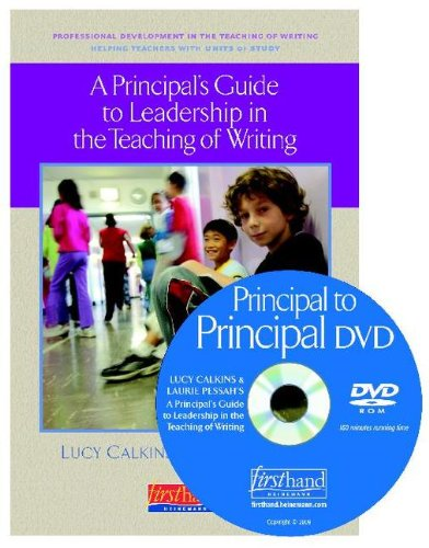 A Principal's Guide To Leadership In The Teaching Of Writing: Helping Teachers With Units Of Study