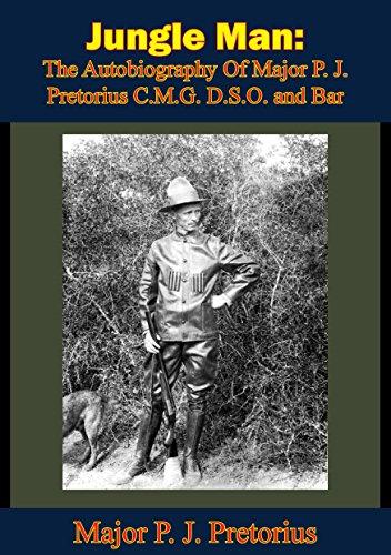 Gd Back Bar - Jungle Man: The Autobiography Of Major P. J. Pretorius C.M.G. D.S.O. and Bar