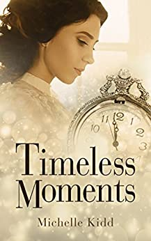 Timeless Moments by [Kidd, Michelle]