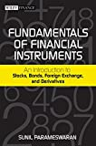 Fundamentals of Financial Instruments: An Introduction to Stocks, Bonds, Foreign Exchange,and Derivatives (The Wiley Finance)