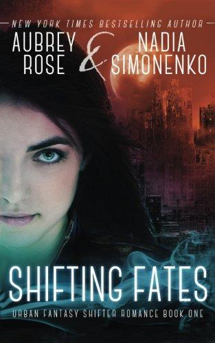 Shifting Fates (Urban Fantasy Shifter Romance Book One) PDF Text fb2 ebook