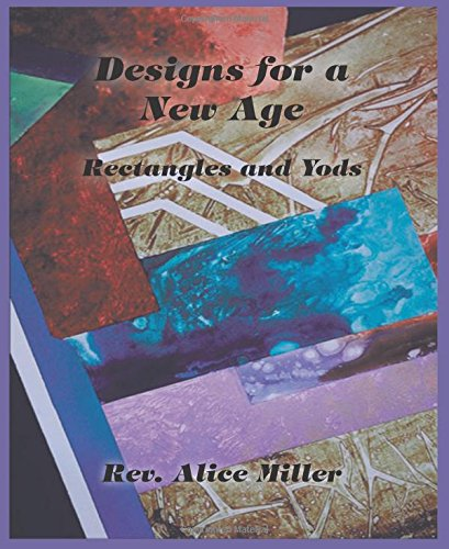 Read Online Designs for a New Age: Rectangles and Yods ebook