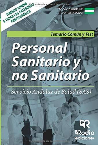 Personal Sanitario y no Sanitario del SAS. Temario comun y Test Tapa blanda – 27 jul 2018 Vv.Aa Ediciones Rodio S. Coop. And. 8417439625 Administración pública