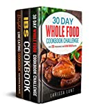 30 Day Whole Food Challenge, IBS & Bright Line Eating Cookbook: Mega Pack Box Set Includes 470 Proven & Easy to Make Recipes
