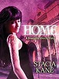 Home (Downside Ghosts): A HeroesandHeartbreakers.com Original