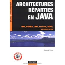 ARCHITECTURES RÉPARTIES JAVA EN JAVA 5 : RMI CORBA JMS SOCKETS SOAP SERVICES WEB