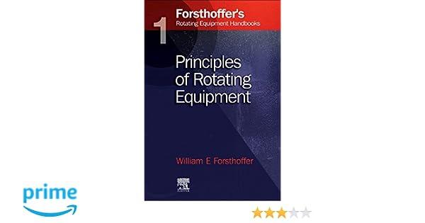 Forsthoffers Rotating Equipment Handbooks, Vol. 1: Fundamentals of Rotating Equipment (World Pumps)