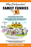 Roy Delgado's Family Funnies 2, Peter Plum, 146916292X