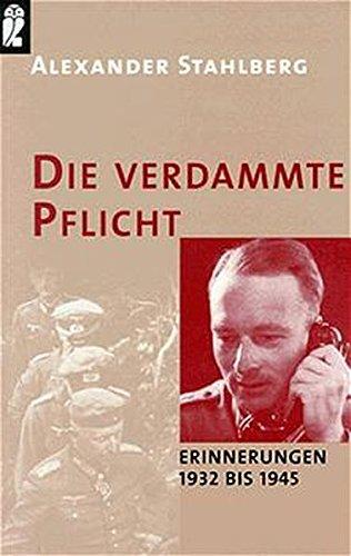 Die verdammte Pflicht. Erinnerungen 1932 bis 1945