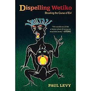 Dispelling Wetiko Hörbuch
