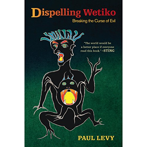 Dispelling Wetiko: Breaking the Curse of Evil Audiobook [Free Download by Trial] thumbnail