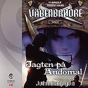 Jagten på Andomal (Våbenbrødre 3) | John Flanagan