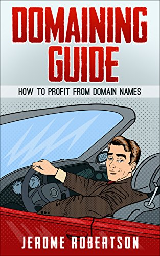 Domaining Guide: How to Profit from Domain Names