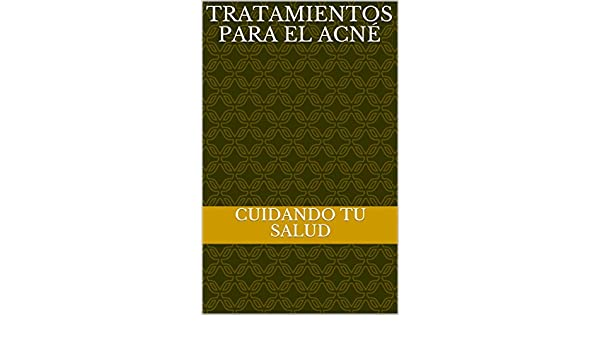 Tratamientos para el acné (Spanish Edition) - Kindle edition by cuidando tu salud. Health, Fitness & Dieting Kindle eBooks @ Amazon.com.