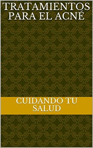 Tratamientos para el acné (Spanish Edition) by [salud, cuidando tu]