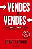 img - for Vendes o vendes: C mo salirte con la tuya en los negocios y en la vida / Sell or Be Sold (Spanish Edition) book / textbook / text book