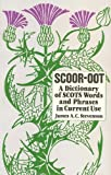 Scoor-oot : A Dictionary of Scots Words and Phrases in Current Use, Stevenson, James A., 0485120682