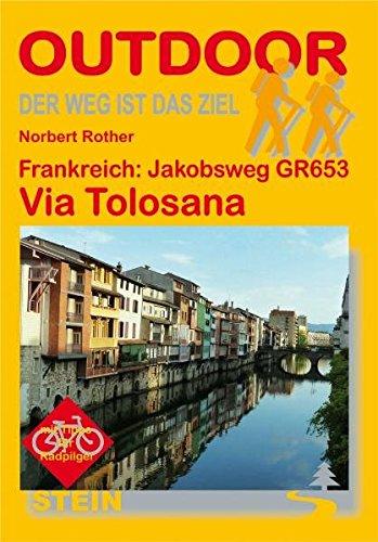 Frankreich: Jakobsweg GR 653 Via Tolosana (Der Weg ist das Ziel)