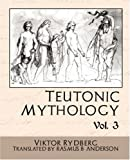 Teutonic Mythology Vol 3, Viktor Rydberg, 1594628718