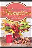 Homefires: A Novel of Family, Forgiveness & Food (The Sisterhood of Shepherds)
