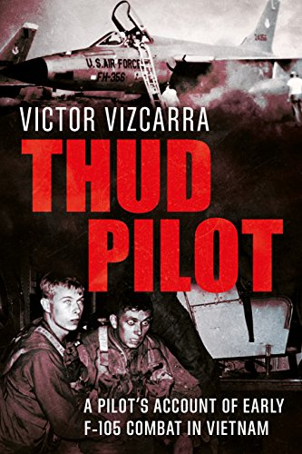 Thud Pilot: A Pilot's Account of Early F-105 Combat for sale  Delivered anywhere in USA
