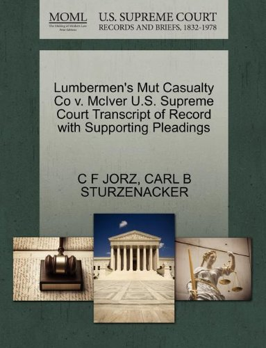 Lumbermen's Mut Casualty Co v. McIver U.S. Supreme Court Transcript of Record with Supporting Pleadings