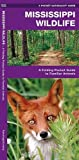 Mississippi Wildlife: A Folding Pocket Guide to Familiar Species (A Pocket Naturalist Guide)