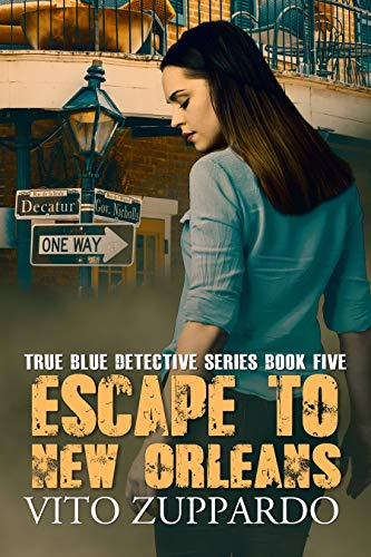 Escape To New Orleans (True Blue Detective Book 5)