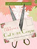 Cut to the Corpse, Lucy Lawrence, 1410430065