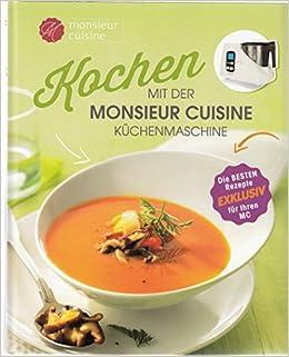 Kochen mit der Monsieur Cuisine Küchenmaschine: Amazon.de ...