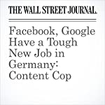 Facebook, Google Have a Tough New Job in Germany: Content Cop | Zeke Turner