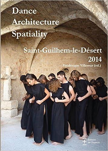 Lire Dance architecture spatiality : Saint-Guilhem-le-Désert 2014 epub, pdf