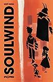 Complete Soulwind, Scott Morse, 1929998732