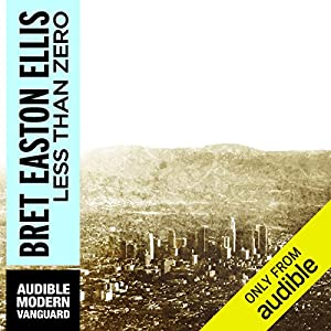 Less Than Zero Audiobook by Bret Easton Ellis Narrated by Christian Rummel