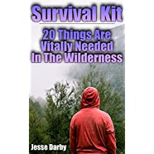 Survival Kit: 20 Things Are Vitally Needed In The Wilderness