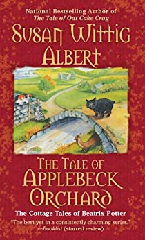 The Tale of Applebeck Orchard (The Cottage Tales of Beatrix P Book 6) by [Albert, Susan Wittig]