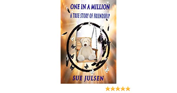 Amazon One In A Million A True Story Of Friendship Bitter