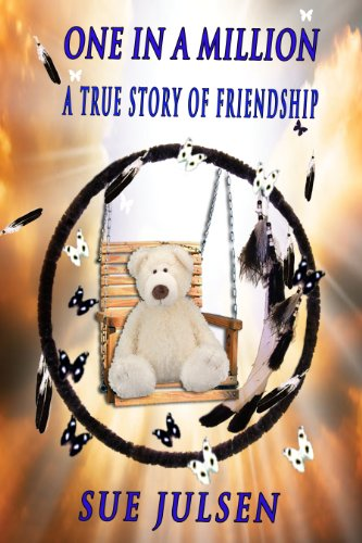 One In A Million: A True Story of Friendship (Bitter Memories Book 6)