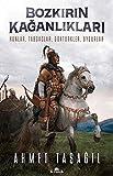 Bozkırın Kağanlıkları: Hunlar, Tabgaçlar, Göktürkler, Uygurlar (Turkish Edition)