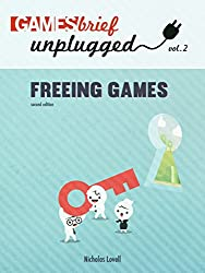 Freeing Games (Gamesbrief Unplugged Book 2)
