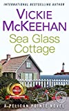 Sea Glass Cottage (A Pelican Pointe Novel Book 7)