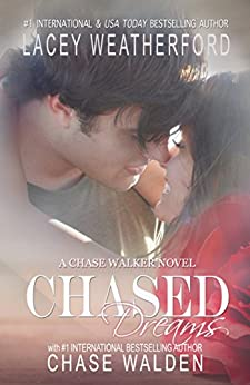 Chased Dreams (Chase Walker Book 3) by [Weatherford, Lacey, Walden, Chase]